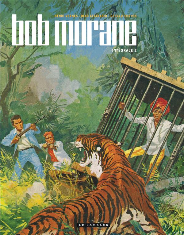 INT BOB MORANE NELLE VERSION - INTEGRALE BOB MORANE NOUVELLE VERSION - TOME 2 - INTEGRALE BOB MORANE