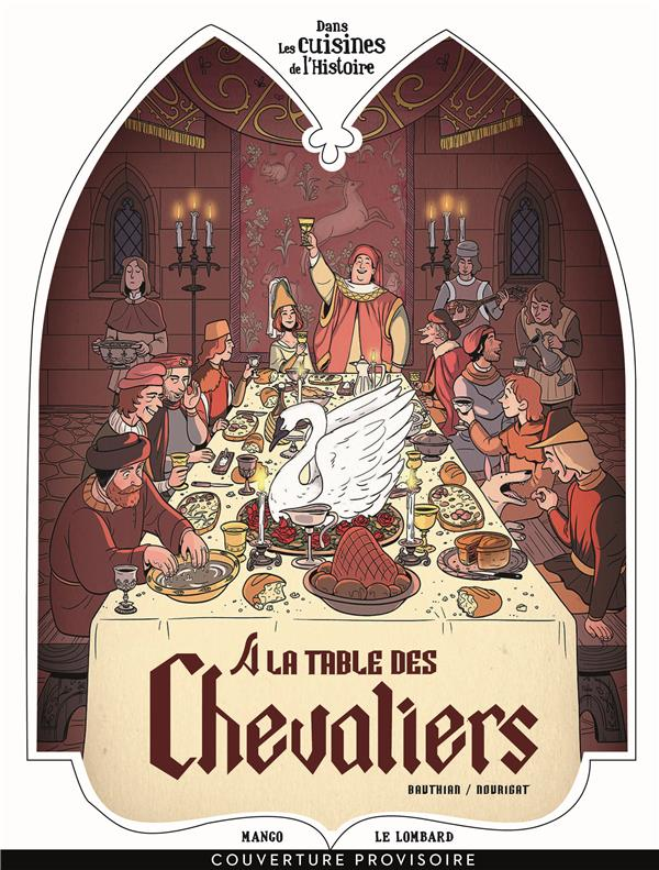 DANS LES CUISINES DE L'HISTOIR - T1 - A LA TABLE DES CHEVALIERS