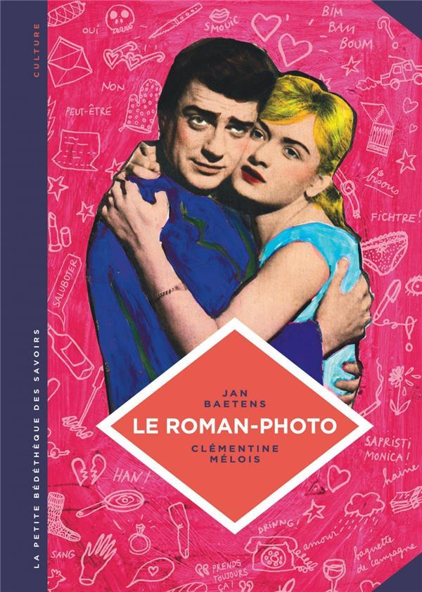 LA PETITE BEDETHEQUE SAVOIRS - LA PETITE BEDETHEQUE DES SAVOIRS - TOME 26 - LE ROMAN-PHOTO. UN GENRE