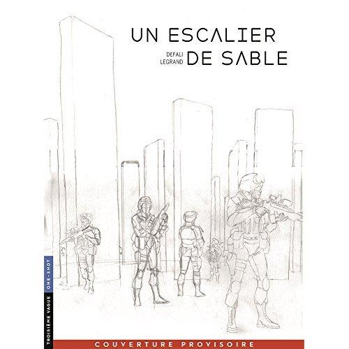 UN ESCALIER DE SABLE - TOME 0 - UN ESCALIER DE SABLE