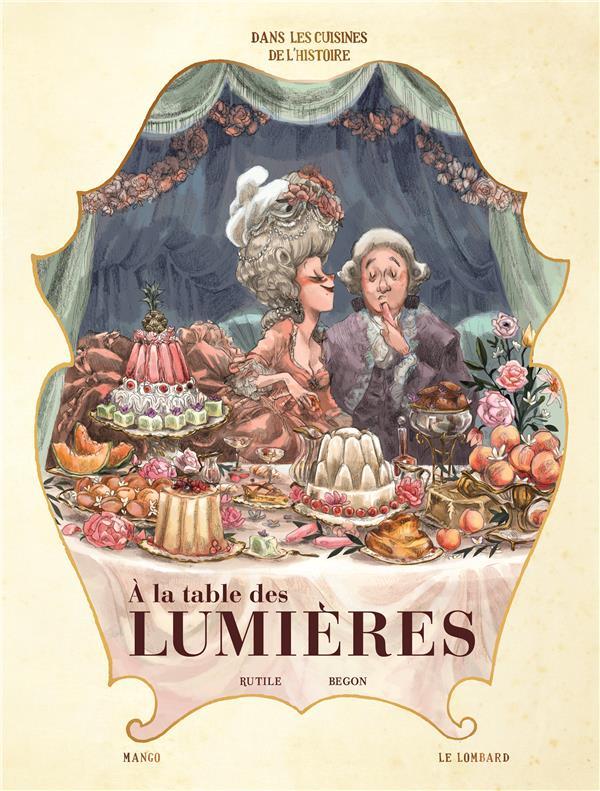 A LA TABLE DES LUMIERES - DANS LES CUISINES DE L'HISTOIR - T3