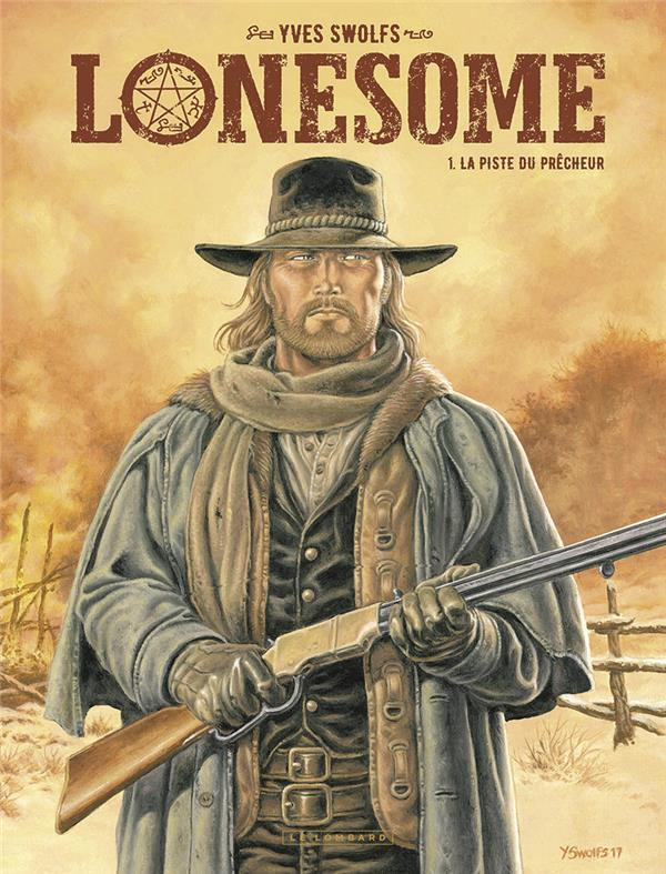 HORS COLLECTION LE LOMBARD T1 LONESOME  - TOME 1 - LA PISTE DU PRECHEUR