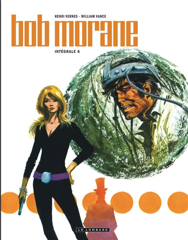 INT BOB MORANE NELLE VERSION - INTEGRALE BOB MORANE NOUVELLE VERSION - TOME 6 - INTEGRALE BOB MORANE