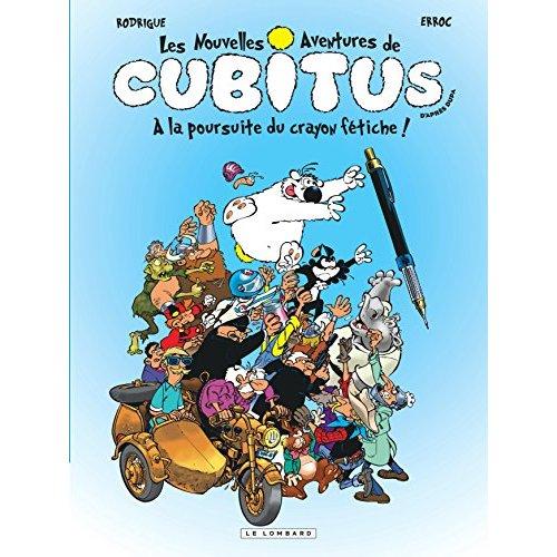 CUBITUS (NOUV.AVENTURES) - TOME 13 - A LA POURSUITE DU CRAYON FETICHE