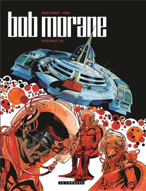 INTEGRALE BOB MORANE NOUVELLE VERSION - TOME 10 - INTEGRALE BOB MORANE NOUVELLE VERSION TOME 10 - IN