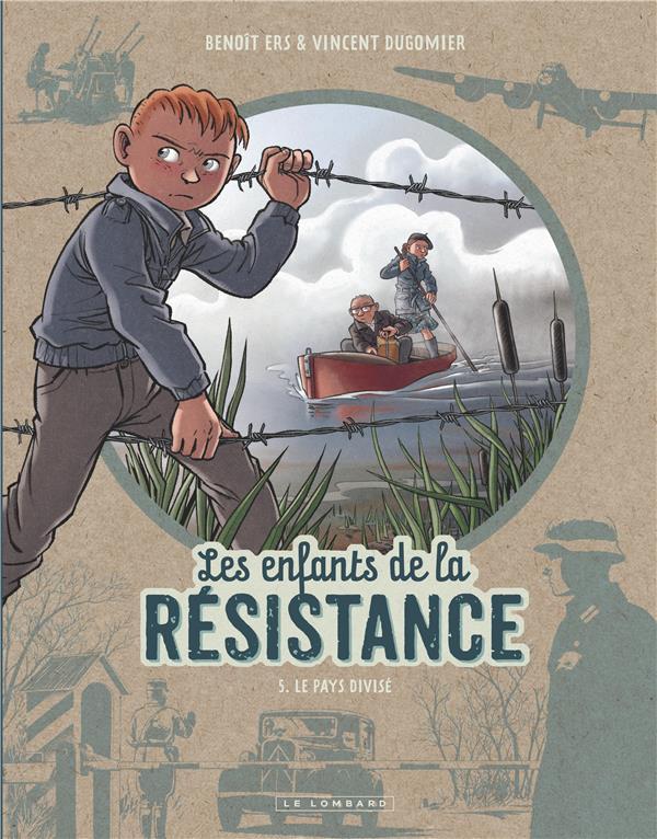 LES ENFANTS DE LA RESISTANCE - TOME 5 - LE PAYS DIVISE