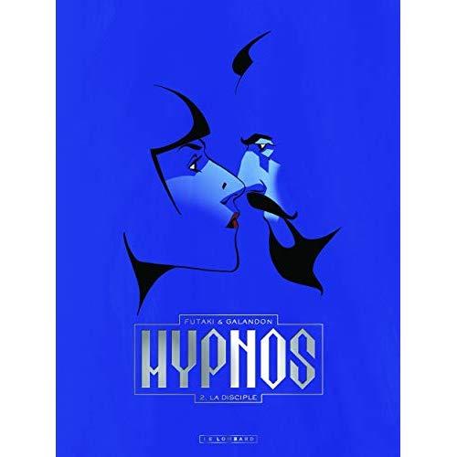 HYPNOS - TOME 2 - LA DISCIPLE