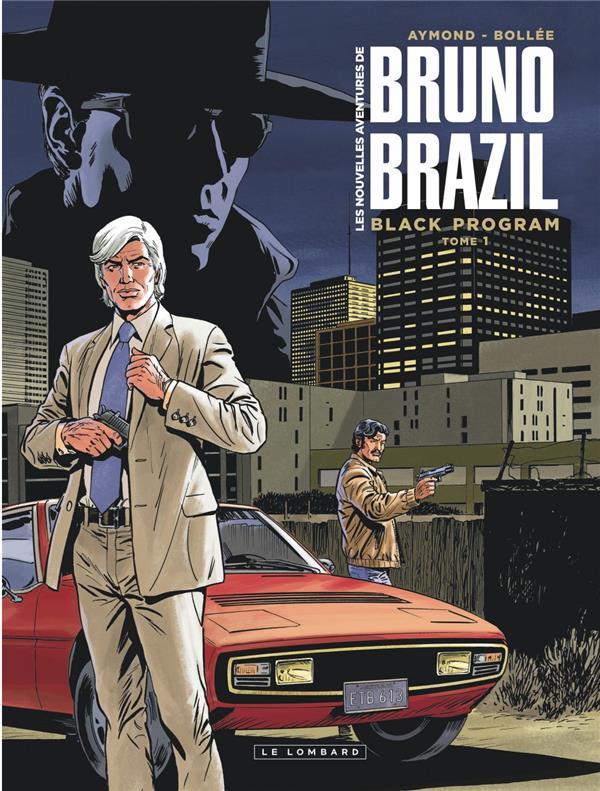 BRUNO BRAZIL - NVELLES AVENTUR - LES NOUVELLES AVENTURES DE BRUNO BRAZIL - TOME 1 - BLACK PROGRAM
