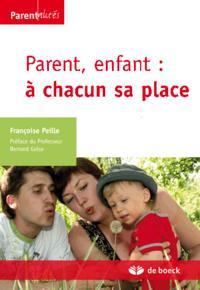 PARENT, ENFANT : A CHACUN SA PLACE