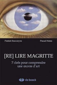 SCIENCES HUMAINES  (RE)LIRE MAGRITTE – 7 CLEFS POUR COMPRENDRE UNE OEUVRE D'ART