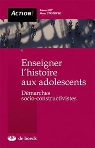 SCIENCES HUMAINES  ENSEIGNER L'HISTOIRE AUX ADOLESCENTS – DEMARCHES SOCIOCONSTRUCTIVISTES