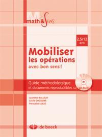 MOBILISER LES OPERATIONS AVEC BON SENS - GUIDE PEDAGOGIQUE DE 2,5 A 12 ANS