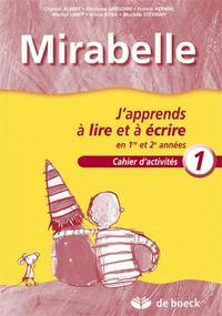 MIRABELLE - CAHIER 1 -  J'APPRENDS A LIRE ET A ECRIRE EN 1RE ET 2E ANNEES