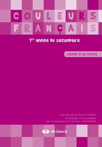 COULEURS FRANCAIS 1RE CAHIER D'ACTIVITES
