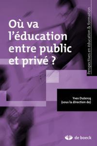 OU VA L'EDUCATION ENTRE PUBLIC ET PRIVE