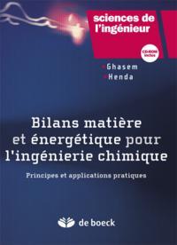 BILAN MATIERE ET ENERGETIQUE POUR L'INGENIERIE CHIMIQUE + CDR INTERACTIF
