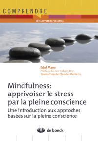 MINDFULNESS : APPRIVOISER LE STRESS PAR LA PLEINE CONSCIENCE