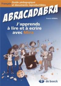 ABRACADABRA  J'APPRENDS A LIRE ET A ECRIRE AVEC MIRA 1RE/2E