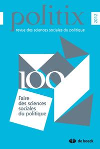POLITIX 2012/4 N.100 FAIRE DES SCIENCES SOCIALES DU POLITIQUE