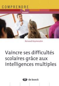 VAINCRE SES DIFFICULTES SCOLAIRES GRACE AUX INTELLIGENCES MULTIPLES