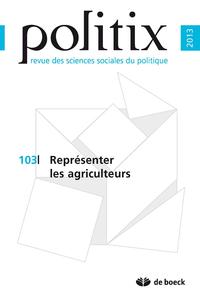 POLITIX 2013/3 N.103 REPRESENTER LES AGRICULTEURS