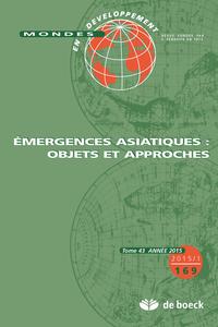 EMERGENCES ASIATIQUES MONDES EN DEVELOPPEMENT 2015/1 T.43 N.69