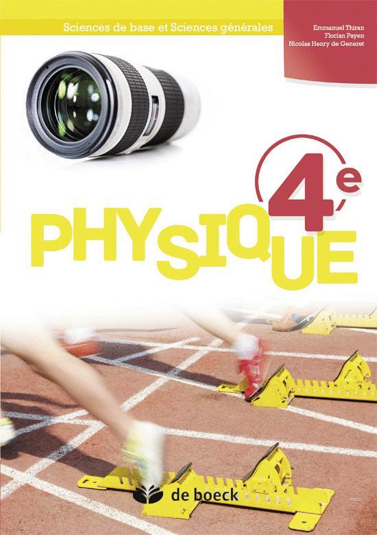 PHYSIQUE 4E MANUEL  SCIENCES DE BASE ET SCIENCES GENERALES (2 PER./SEM.)