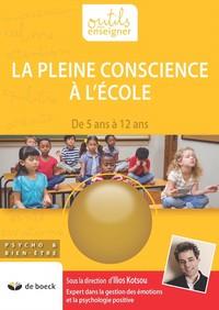 LA PLEINE CONSCIENCE A L'ECOLE DE 3 A 12 ANS