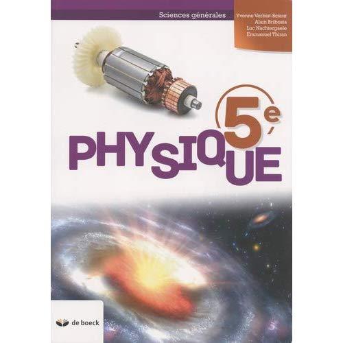 PHYSIQUE 5E MANUEL  SCIENCES GENERALES (2 PER./SEM.)
