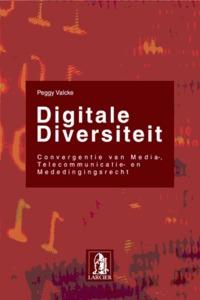 DIGITALE DIVERSITEIT - CONVERGENTIE VAN MEDIA- TELECOMM. EN MEDEDINGINGSRECHT MEDIA- TELECOMM. EN ME