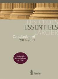 CODE ESSENTIEL LARCIER - CONST. 2012-2013