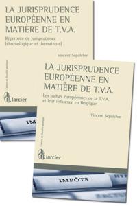 LA JURISPRUDENCE EUROPEENNE EN MATIERE DE T.V.A.