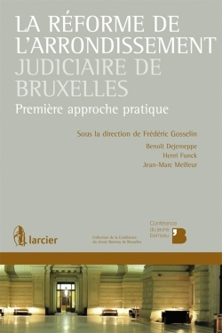 La réforme de l'arrondissement judiciaire de Bruxelles