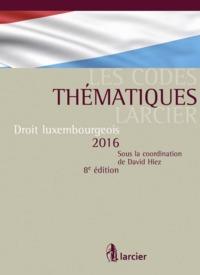 CODE DE DROIT LUXEMBOURGEOIS 2016 CODE THEMATIQUE LARCIER - A JOUR AU 20 AOUT 2016