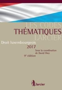 CODE DE DROIT LUXEMBOURGEOIS 2017 CODE THEMATIQUE LARCIER - A JOUR AU 1ER AOUT 2017