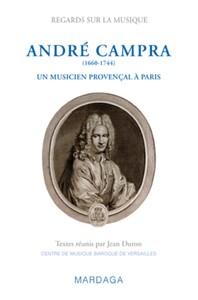 ANDRE CAMPRA, UN MUSICIEN PROVENCAL A PARIS
