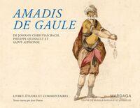 """""""AMADIS DE GAULE"""", 1779, DE JOHANN CHRISTIAN BACH, PHILIPPE QUINAULT ET SAINT-ALPHONSE LIVRET, ETUDE"""