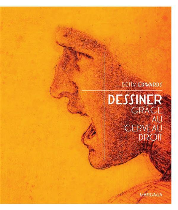 DESSINER GRACE AU CERVEAU DROIT - NOUVELLE EDITION