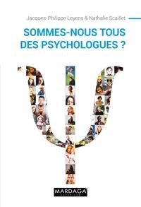 SOMMES-NOUS TOUS DES PSYCHOLOGUES ? NOUVELLE EDITION