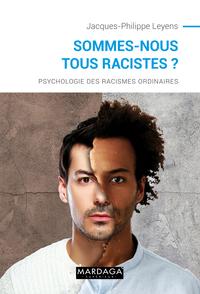 SOMMES-NOUS TOUS RACISTES ? NOUVELLE EDITION