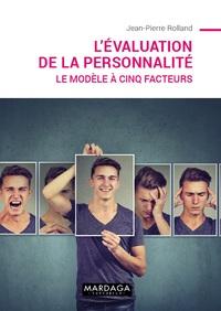 L EVALUATION DE LA PERSONNALITE. LE MODELE A 5 FACTEURS (NOUVELLE EDITION)