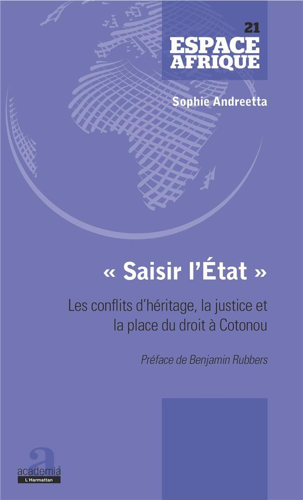 """""""SAISIR L'ETAT"""" - LES CONFLITS D'HERITAGE, LA JUSTICE ET LA PLACE DU DROIT A COTONOU"""