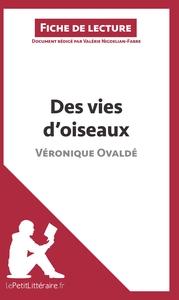ANALYSE DES VIES D OISEAUX DE VERONIQUE OVALDE ANALYSE COMPLETE DE L UVRE ET RE