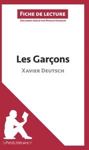 ANALYSE LES GARCONS DE XAVIER DEUTSCH ANALYSE COMPLETE DE L UVRE ET RESUME