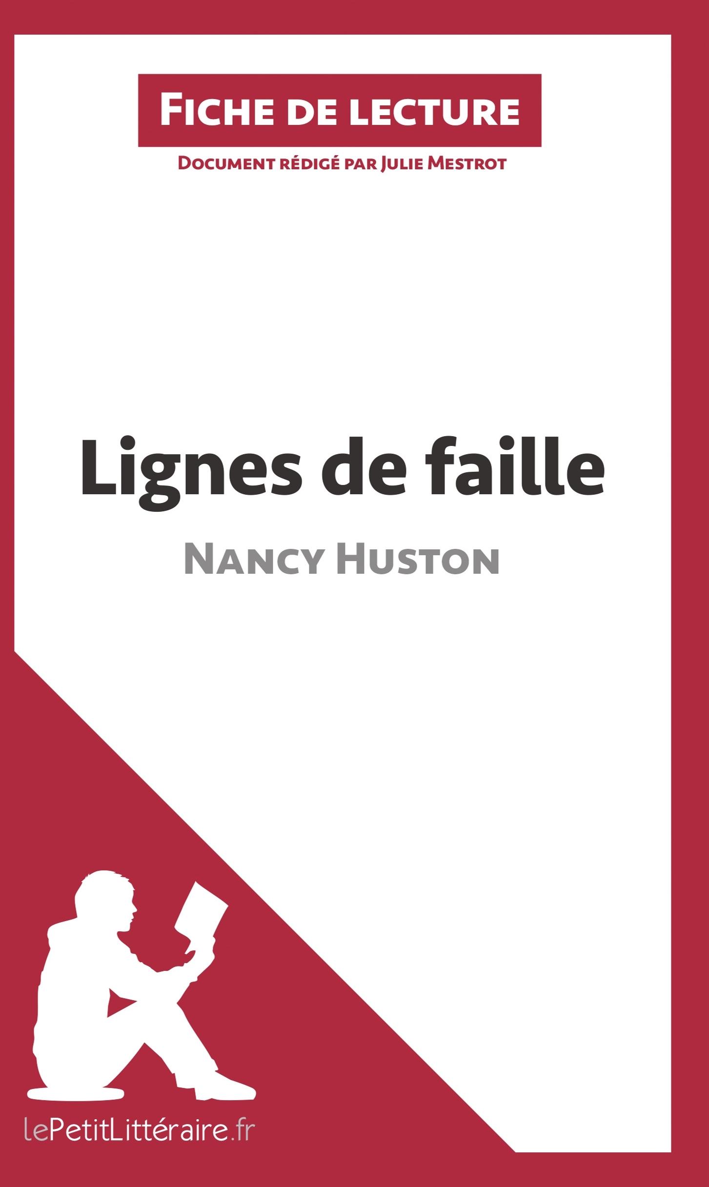 ANALYSE LIGNES DE FAILLE DE NANCY HUSTON ANALYSE COMPLETE DE L UVRE ET RESUME