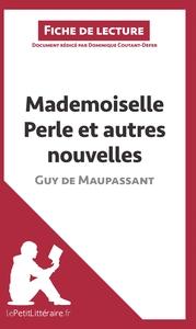 ANALYSE MADEMOISELLE PERLE ET AUTRES NOUVELLES DE GUY DE MAUPASSANT ANALYSE COM