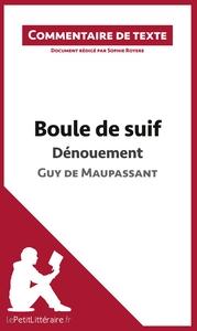 COMMENTAIRE COMPOSE BOULE DE SUIF DE MAUPASSANT DENOUEMENT