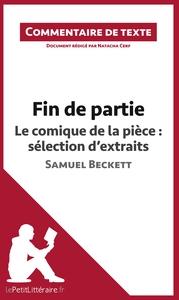 COMMENTAIRE COMPOSE FIN DE PARTIE DE BECKETT LE COMIQUE DE LA PIECE SELECTION D