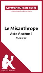 COMMENTAIRE COMPOSE LE MISANTHROPE DE MOLIERE ACTE V SCENE 4