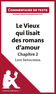 COMMENTAIRE COMPOSE LE VIEUX QUI LISAIT DES ROMANS D AMOUR DE LUIS SEPULVEDA CH
